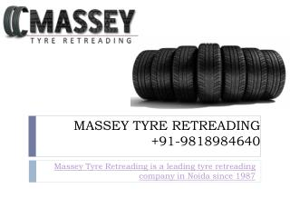 Tyre Retreading Company in Noida Call MASSEY @9818984640