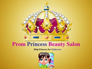Prom Princess Beauty Salon - Beauty Game for Kids