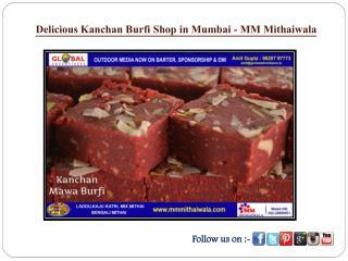 Delicious Kanchan Burfi Shop in Mumbai - MM Mithaiwala
