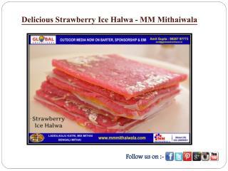 Delicious Strawberry Ice Halwa - MM Mithaiwala