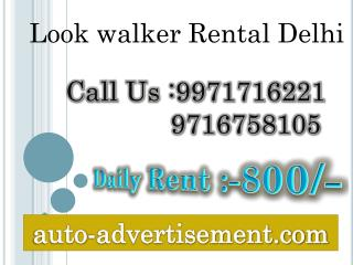 Look walker Rental Delhi,9971716221