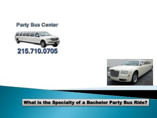 What is the Specialty of a Bachelor Party Bus Ride