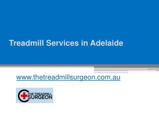Treadmill Services in Adelaide - www.thetreadmillsurgeon.com.au