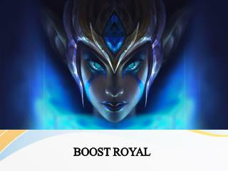 Boost Royal : Experience the safest LOL Boost.