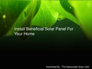 Install Beneficial Solar Panel For Your Home