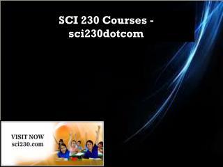 SCI 230 Courses - sci230dotcom