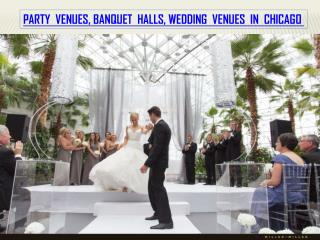 PARTY VENUES, BANQUET HALLS, WEDDING VENUES IN CHICAGO
