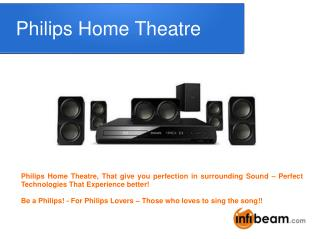 Philips Home Theatre � The Imagination Beyond From Your Sound!!