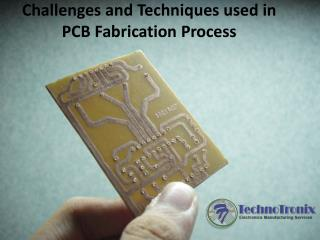 Challenges and Techniques used in PCB Fabrication Process