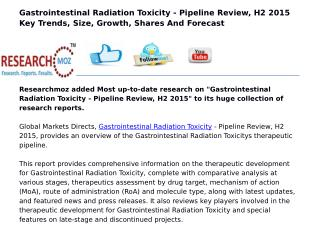 Gastrointestinal Radiation Toxicity - Pipeline Review, H2 2015 Key Trends, Size, Growth, Shares And Forecast