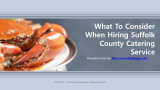 What To Consider When Hiring Suffolk County Catering Service