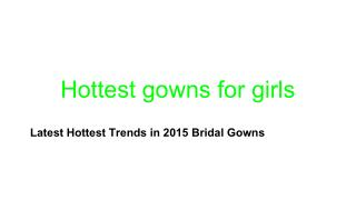 Hottest gowns for girls