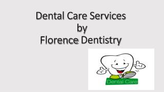 Dental Care Services by Florence Dentistry , invisalign