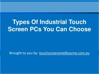 Types Of Industrial Touch Screen PCs You Can Choose