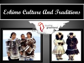Eskimo Culture And Traditions