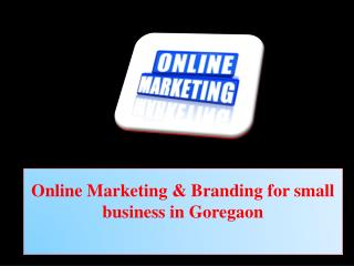 Online Marketing & Branding for small business in Goregaon