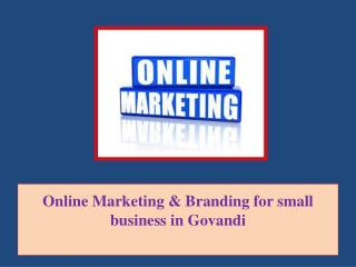 Online Marketing & Branding for small business in Govandi