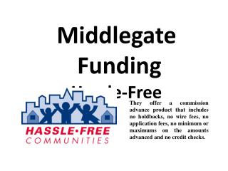 Middlegate Funding  Hassle-Free