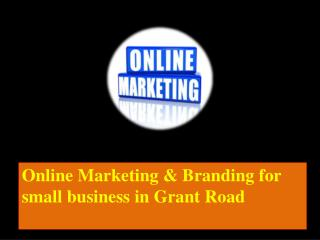 Online Marketing & Branding for small business in Grant Road