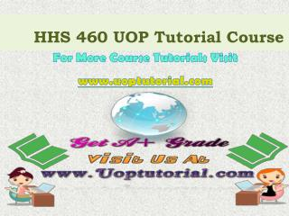 HHS 460 Tutorial Courses/Uoptutorial
