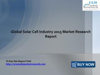 Solar Cell Industry Market: JSBMarketResearch