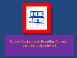 Online Marketing & Branding for Small Business in Jogeshweri