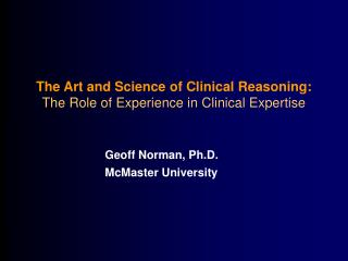 The Art and Science of Clinical Reasoning: The Role of Experience in Clinical Expertise
