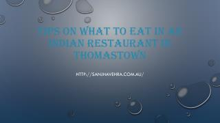 Tips On What To Eat In An Indian Restaurant In Thomastown