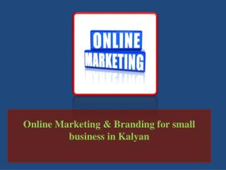 Online Marketing & Branding for small business in Kalyan