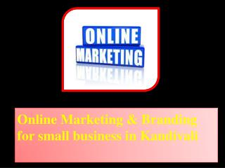 Online Marketing & Branding for small business in Kandivali