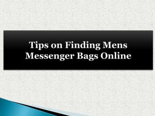 Tips on Finding Mens Messenger Bags Online