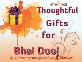 Get Online Thoughtful Gifts for Bhai Dooj at Primogiftsindia.com!!