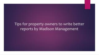 Tips for property owners to write better reports by Madison Management