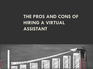 The Pros and Cons of Hiring a Virtual Assistant