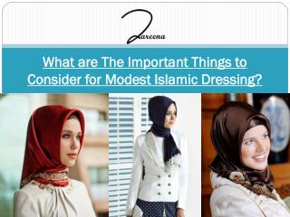 What are The Important Things to Consider for Modest Islamic Dressing