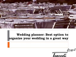 Wedding planner Best option to organize your wedding in a great way