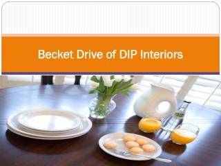 Becket Drive of DIP Interiors
