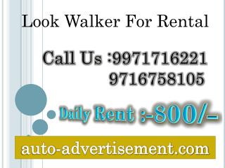 look walker for rental  ,9971716221