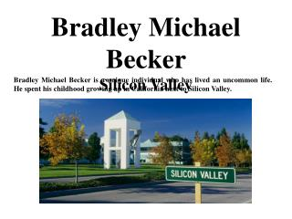 Bradley Michael Becker - Silicon Valley