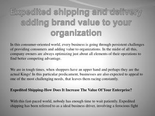 Expedited shipping and delivery adding brand value to your organization