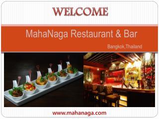 Best restaurant and bar in Bangkok - MahaNaga