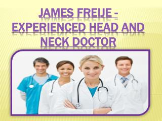 James Freije - Experienced Head and Neck Doctor
