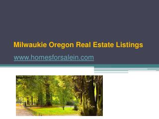 Milwaukie Oregon Real Estate Listings - www.homesforsalein.com
