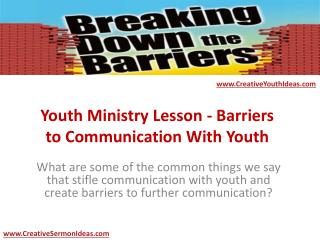 Youth Ministry Lesson - Barriers to Communication With Youth