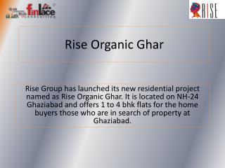 Rise Organic Ghar NH 24 –Property in Ghaziabad