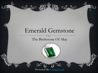 The Birthstone of May - Emerald Gemstone