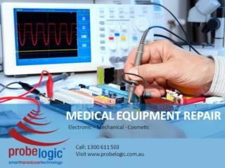 Medical equipment repair, Electronic,Mechanical and Cosmetic