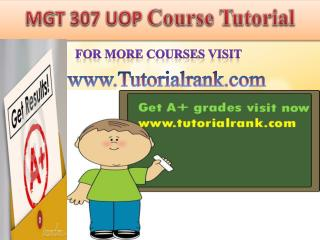 MGT 307 UOP course tutorial/tutoriarank
