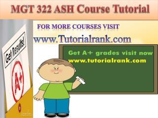 MGT 322 ASH course tutorial/tutoriarank