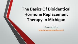 The Basics Of Bioidentical Hormone Replacement Therapy In Michigan